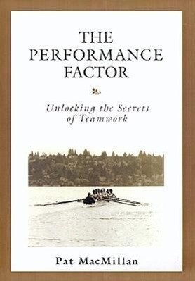 The Performance Factor: Unlocking the Secrets of Teamwork als Buch