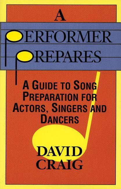 A Performer Prepares: A Guide to Song Preparation for Actors, Singers and Dancers als Taschenbuch