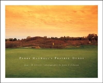 Perry Maxwell's Prairie Dunes als Buch
