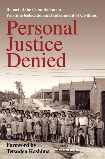 Personal Justice Denied: Report of the Commission on Wartime Relocation and Internment of Civilians als Taschenbuch