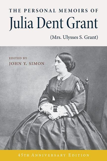 The Personal Memoirs of Julia Dent Grant: (mrs. Ulysses S. Grant) als Taschenbuch