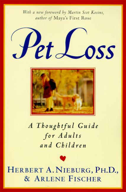 Pet Loss: Thoughtful Guide for Adults and Children, a als Taschenbuch
