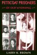 Petticoat Prisoners of Old Wyoming als Taschenbuch