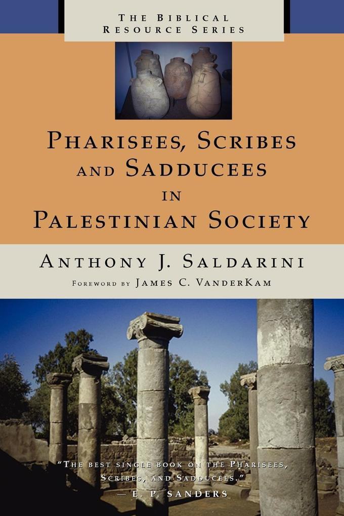 Pharisees, Scribes and Sadducees in Palestinian Society als Taschenbuch