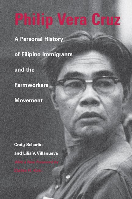 Philip Vera Cruz: A Personal History of Filipino Immigrants and the Farmworkers Movement, Third Edition als Taschenbuch
