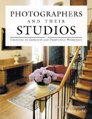 Photographers and Their Studios: Creating an Efficient and Profitable Workspace als Taschenbuch