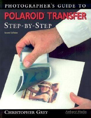 Photographer's Guide to Polaroid Transfer Step-By-Step als Taschenbuch
