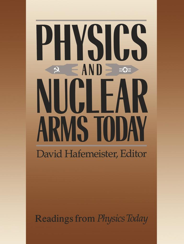 Physics and Nuclear Arms Today als Buch