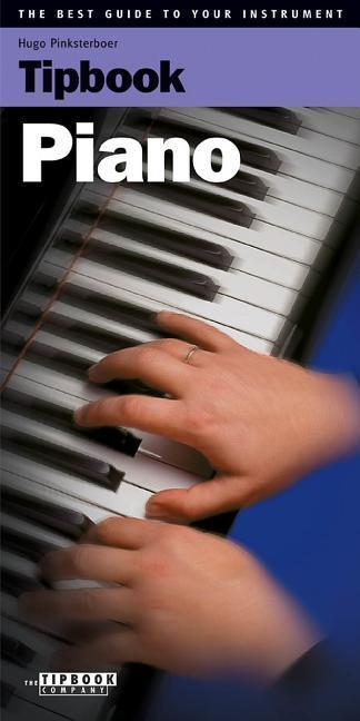 Tipbook - Piano: The Best Guide to Your Instrument als Taschenbuch