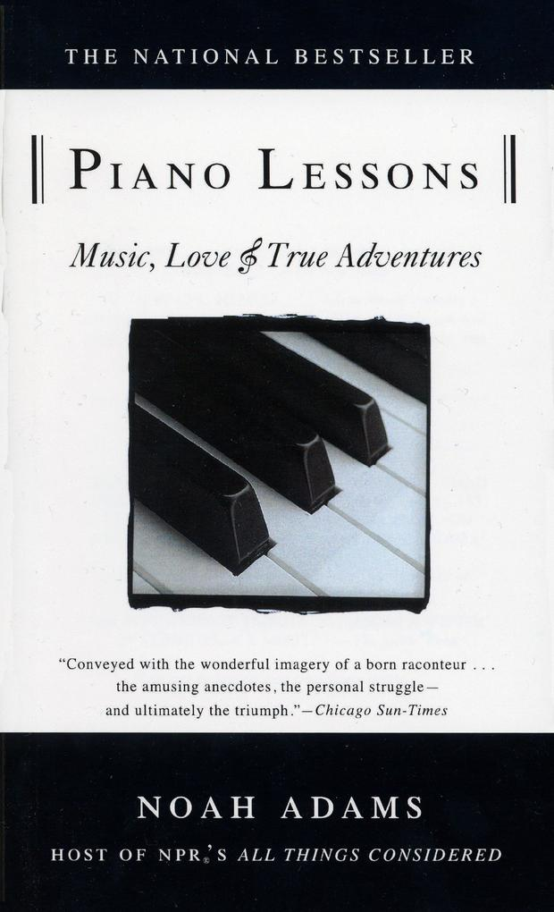 Piano Lessons: Music, Love, and True Adventures als Taschenbuch