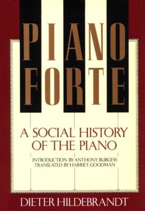 Pianoforte, a Social History of the Piano als Buch