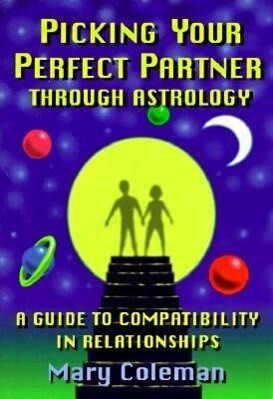 Picking Your Perfect Partner Through Astrology:: A Guide to Compatibility in Relationships als Taschenbuch
