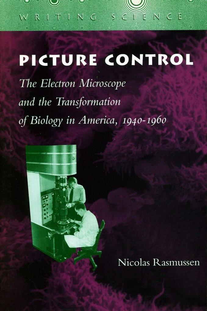 Picture Control: The Electron Microscope and the Transformation of Biology in America, 1940-1960 als Taschenbuch