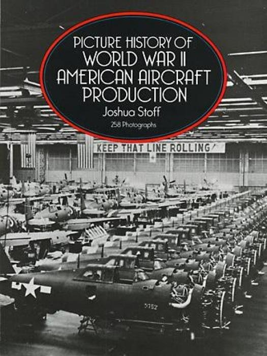 Picture History of World War II American Aircraft Production als Taschenbuch