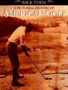 A Pictorial History of American Golf als Taschenbuch