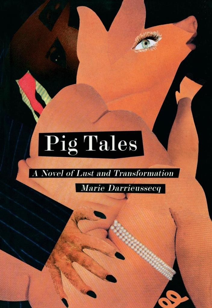Pig Tales: A Novel of Lust and Transformation als Taschenbuch