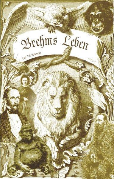 Brehms Leben - Alfred Edmund Brehm, der Autor von Brehms Tierleben. Eine Biographie als Taschenbuch von Carl Wilhelm Neu
