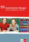 99 grammatische Übungen Spanisch für Spätbeginner - Niveau B1