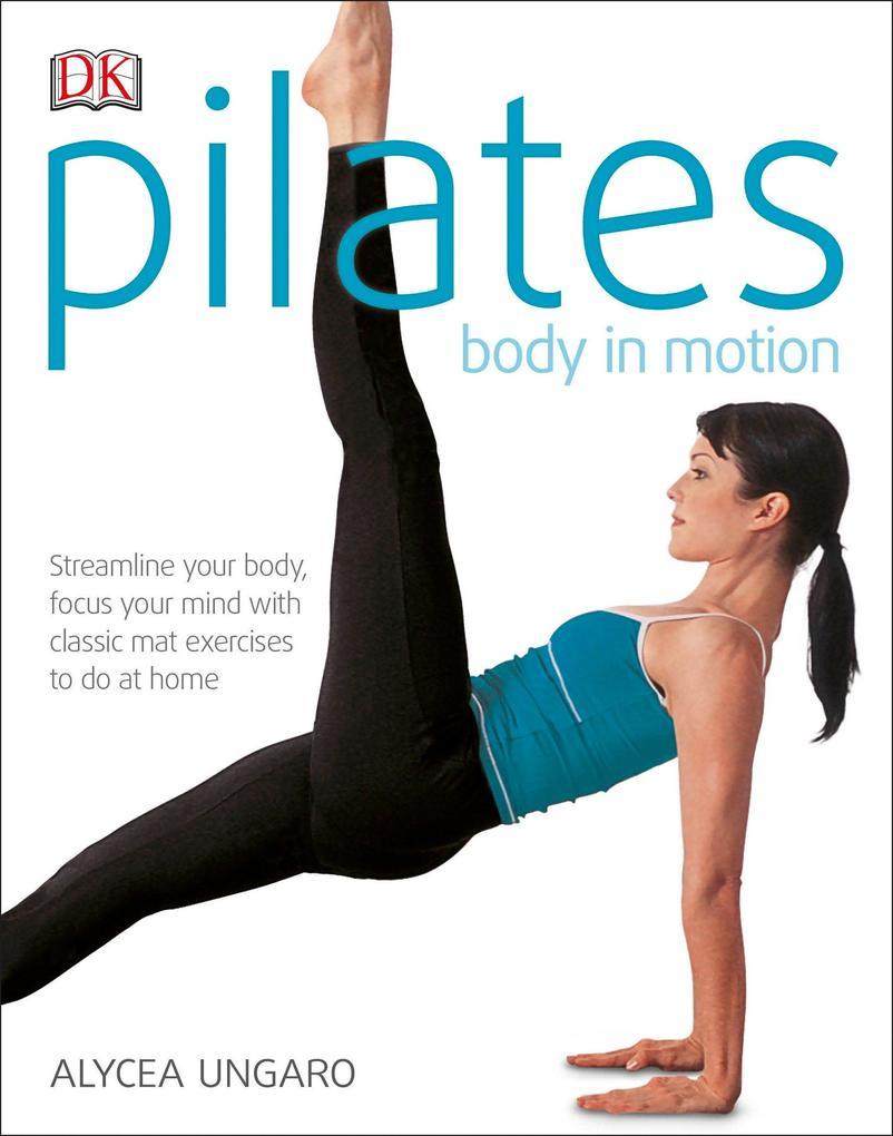 Pilates Body in Motion als Taschenbuch
