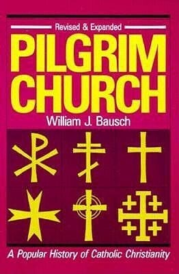 Pilgrim Church: A Popular History of Catholic Christianity als Taschenbuch