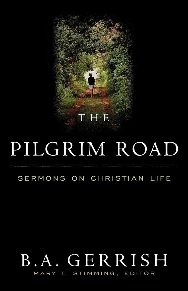 Pilgrim Road: Sermons on Christian Life als Taschenbuch