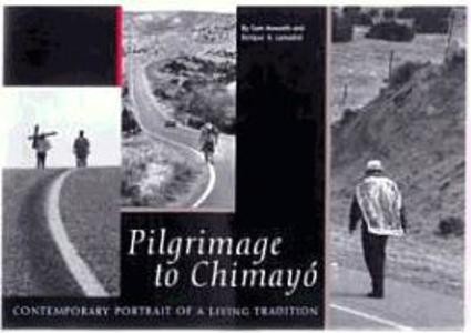 Pilgrimage to Chimayo: Contemporary Portrait of a Living Tradition als Taschenbuch