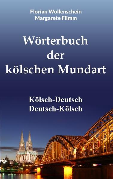 Wörterbuch der kölschen Mundart als Buch von Margarete Flimm, Florian Wollenschein