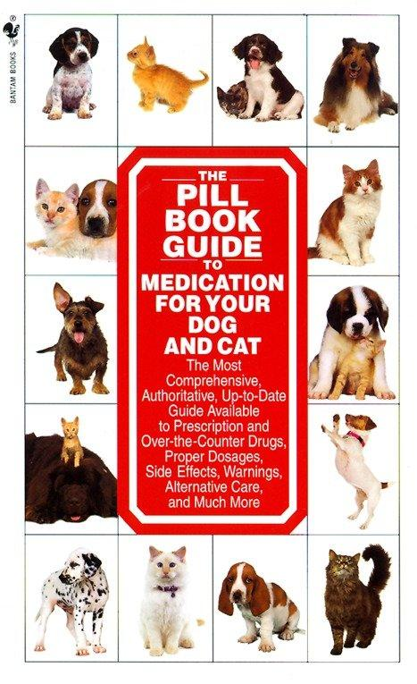 The Pill Book Guide to Medication for Your Dog and Cat als Taschenbuch