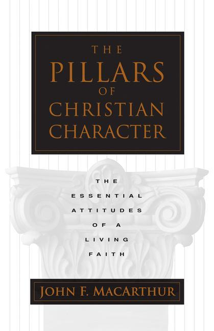 The Pillars of Christian Character: The Essential Attitudes of a Living Faith als Taschenbuch