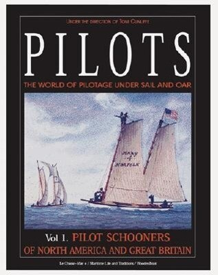 Pilots: The World of Pilotage Under Sail and Oar: Pilot Schooners of North America and Great Britain als Buch