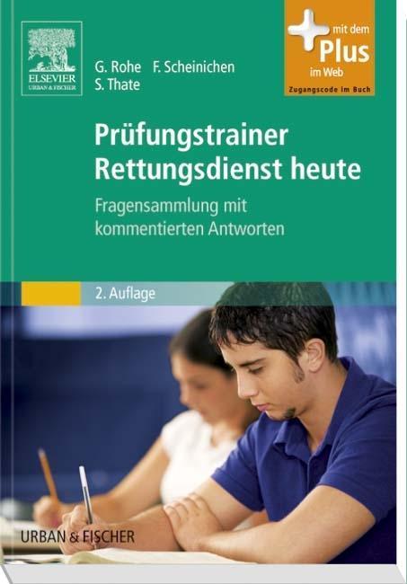Prüfungstrainer Rettungsdienst heute als Buch von Georg Rohe, Frank Scheinichen, Stefan Thate