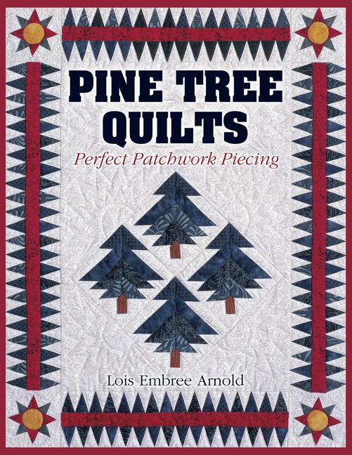 Pine Tree Quilts: Perfect Patchwork Piecing als Taschenbuch