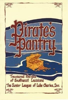 Pirate's Pantry: Treasured Recipes of Southwest Louisiana als Buch