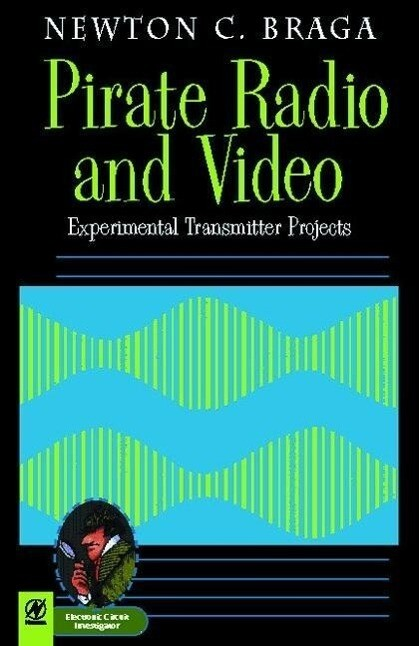 Pirate Radio and Video: Experimental Transmitter Projects als Buch