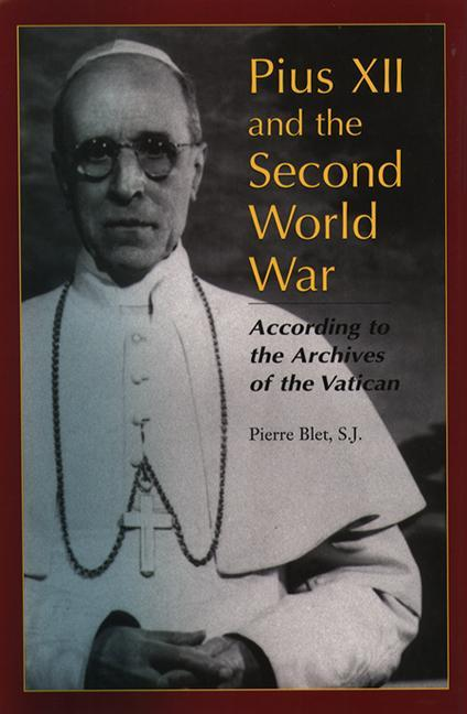 Pius XII and the Second World War: According to the Archives of the Vatican als Buch