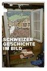 Schweizer Geschichte im Bild