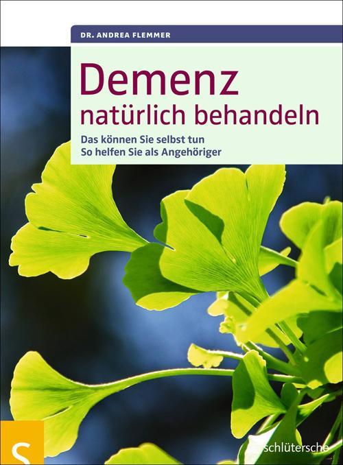 Demenz natürlich behandeln als Buch von Dr. Andrea Flemmer