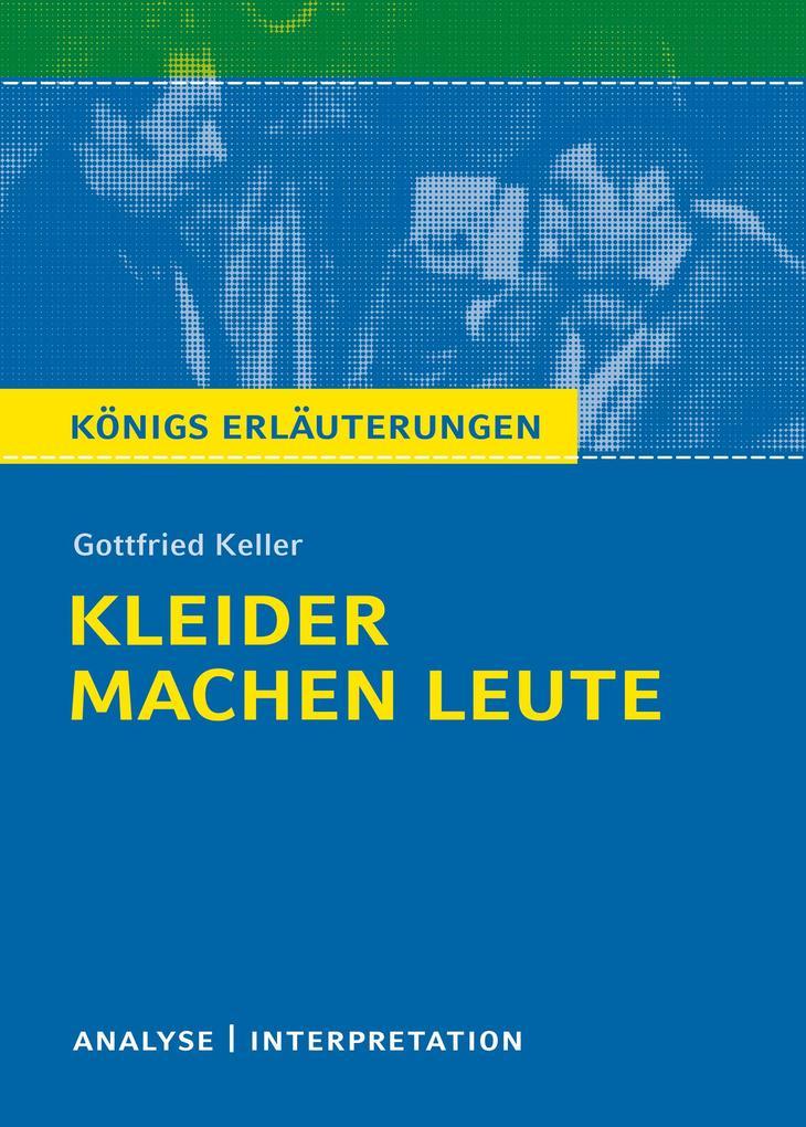 Kleider machen Leute von Gottfried Keller. Textanalyse und Interpretation als Taschenbuch