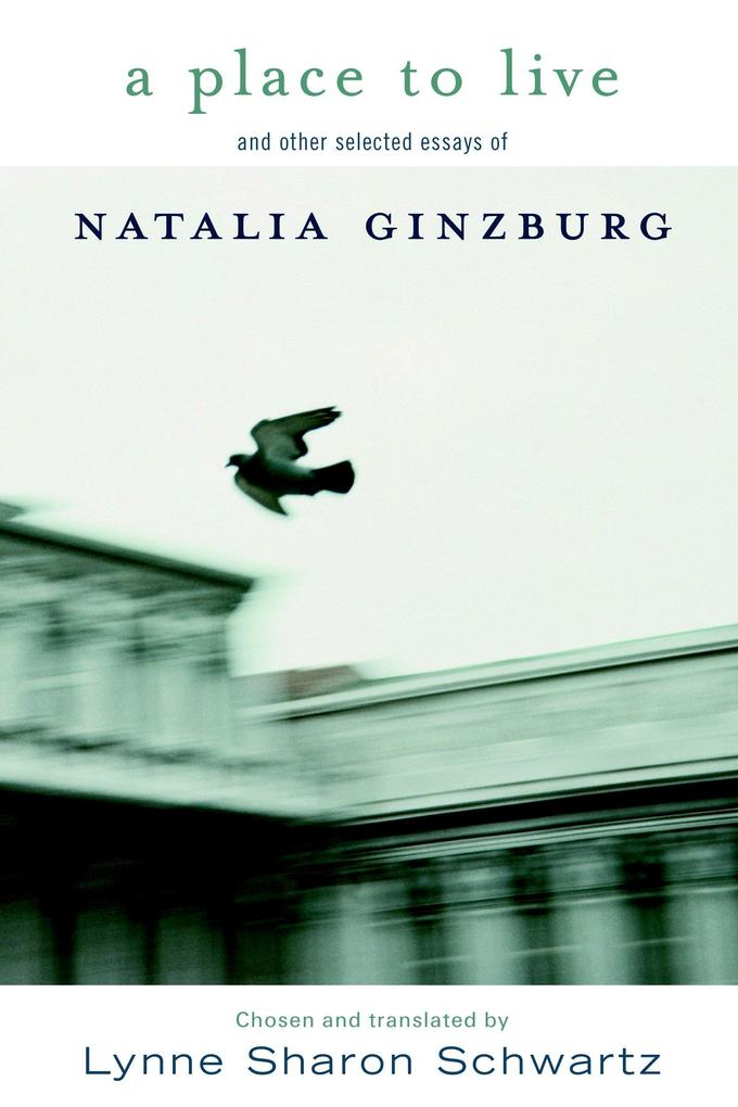 A Place to Live: And Other Selected Essays of Natalia Ginzburg als Buch