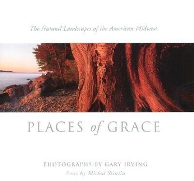 Places of Grace: The Natural Landscapes of the American Midwest als Buch