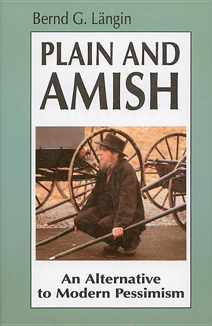 Plain and Amish: An Alternative to Modern Pessimism als Taschenbuch