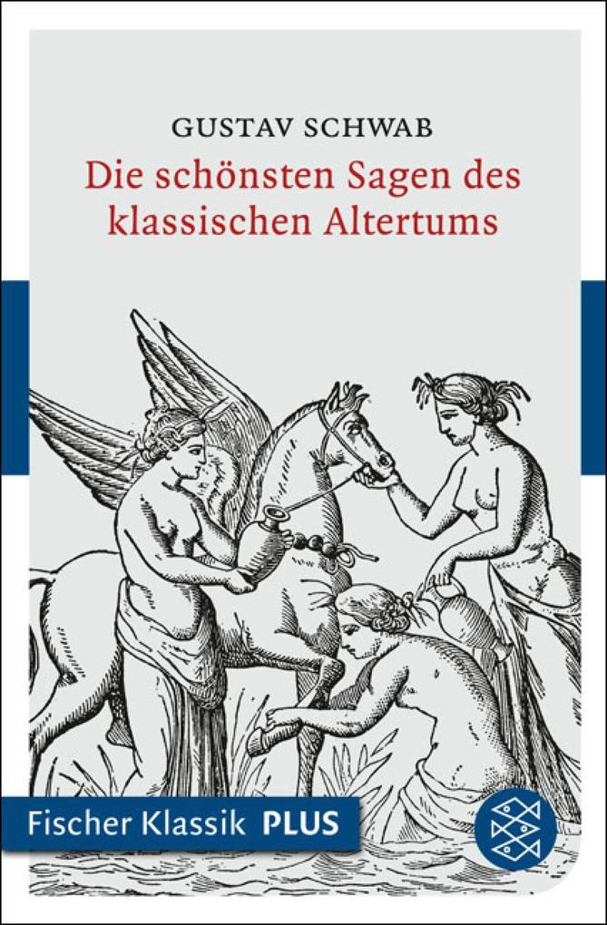 Die schönsten Sagen des klassischen Altertums als eBook