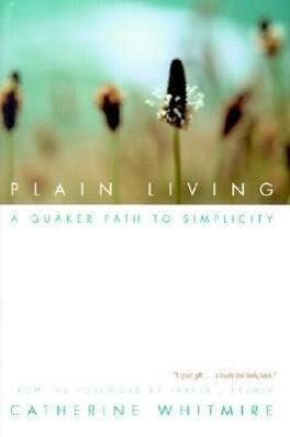 Plain Living: A Quaker Path to Simplicity als Taschenbuch