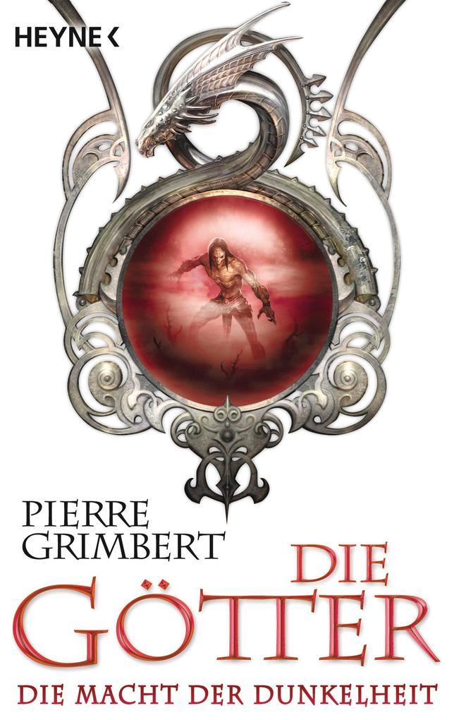 Die Götter - Die Macht der Dunkelheit als eBook von Pierre Grimbert
