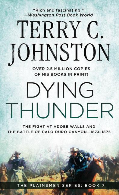 Dying Thunder: The Battle of Adobe Walls & Palo Canyon, 1874 als Taschenbuch