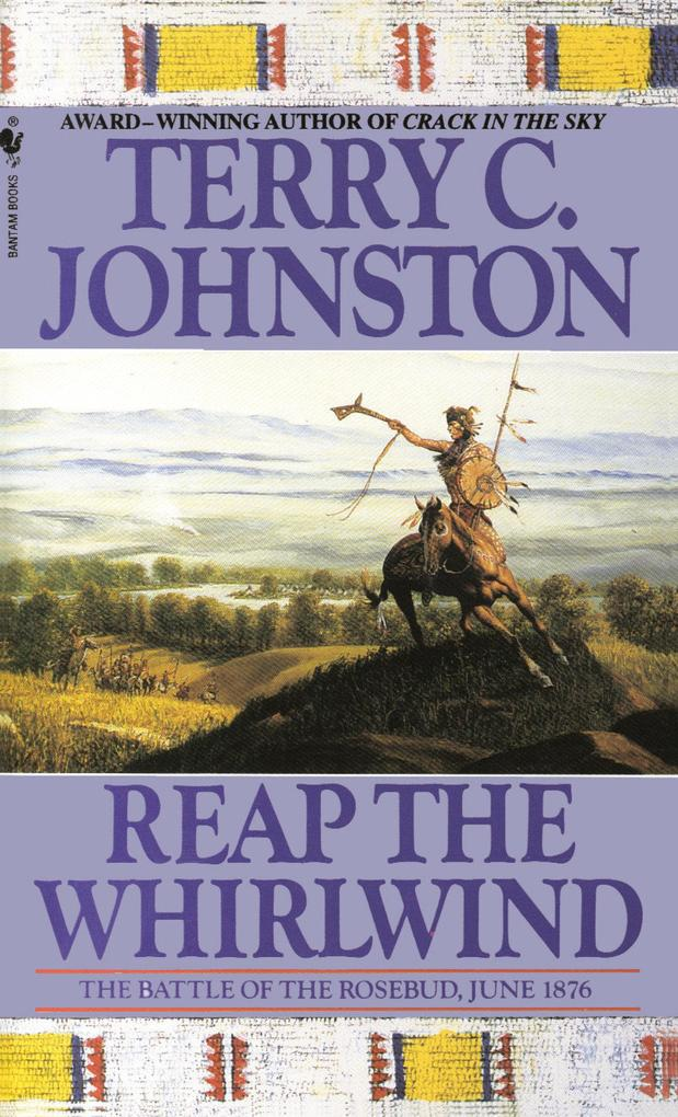 Reap the Whirlwind: The Battle of the Rosebud, June 1876 als Taschenbuch
