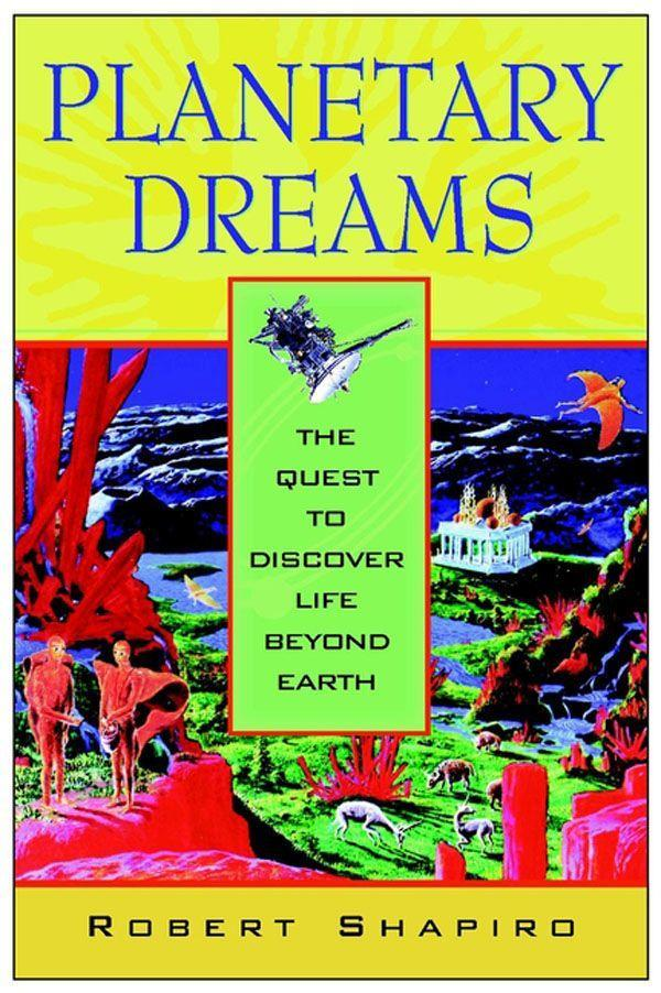 Planetary Dreams: The Quest to Discover Life Beyond Earth als Buch