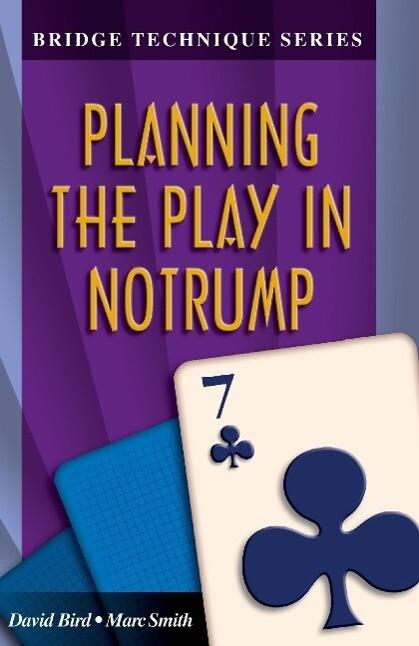 Bridge Technique 7: Planning the Play in Notrump als Taschenbuch