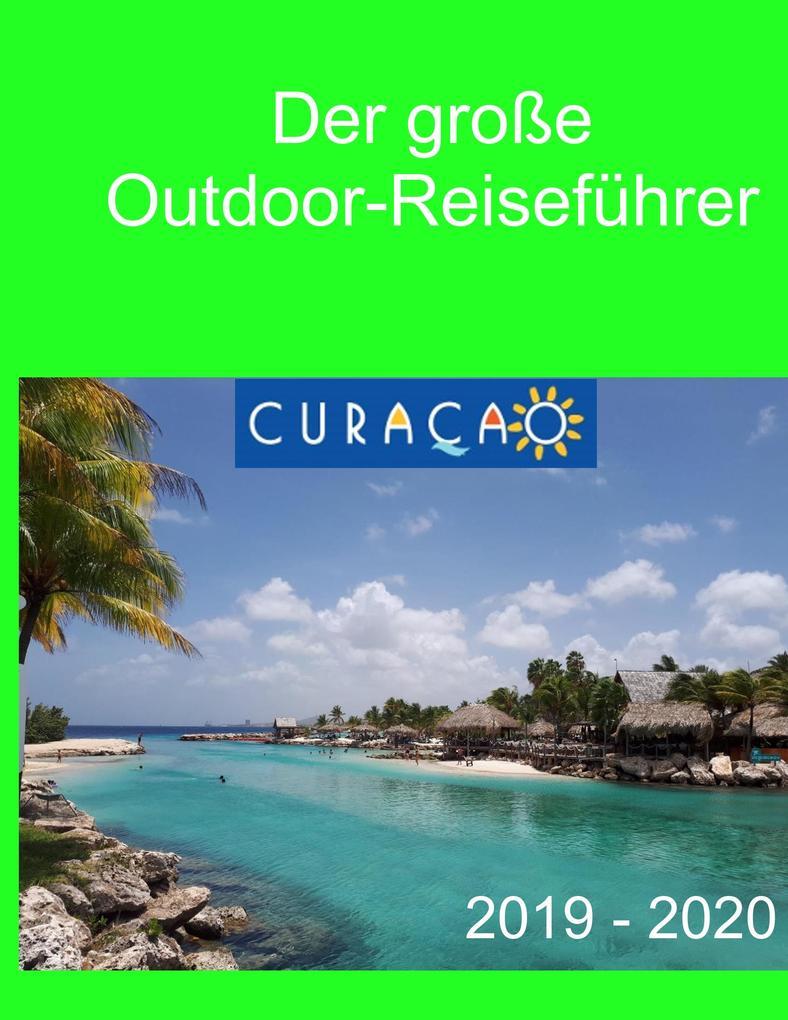 Der große Outdoor-Reiseführer Curacao als Buch von Elke Verheugen, Christopher Böhm
