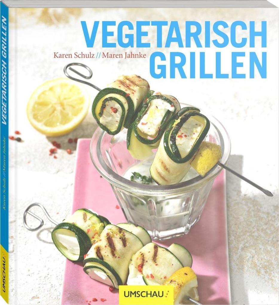 Vegetarisch grillen als Buch von Karen Schulz, Maren Jahnke